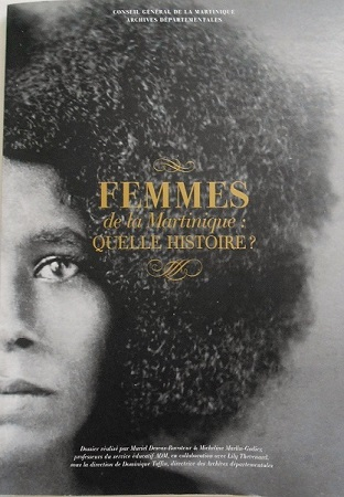 Femmes de la Martinique quelle histoire? Women of Martinique which (his)story?