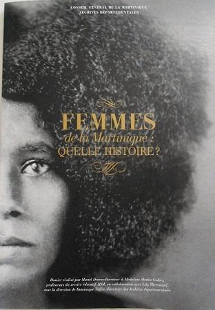 Femmes de la Martinique quelle histoire? Women of Martinique which (his)story?
