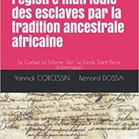 Une lecture du registre matricule des esclaves par la tradition ancestrale africaine... par Y. Corcessin et B. Dossa