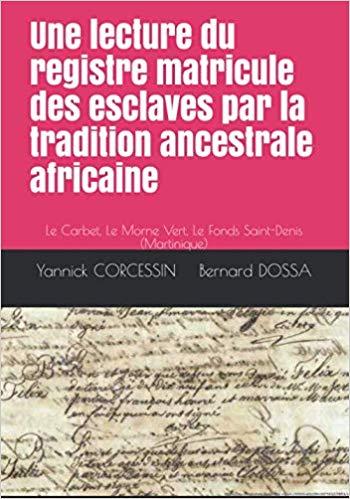 tanlistwa, Une lecture du registre matricule des esclaves par la tradition ancestrale africaine, Corcession, Dossa